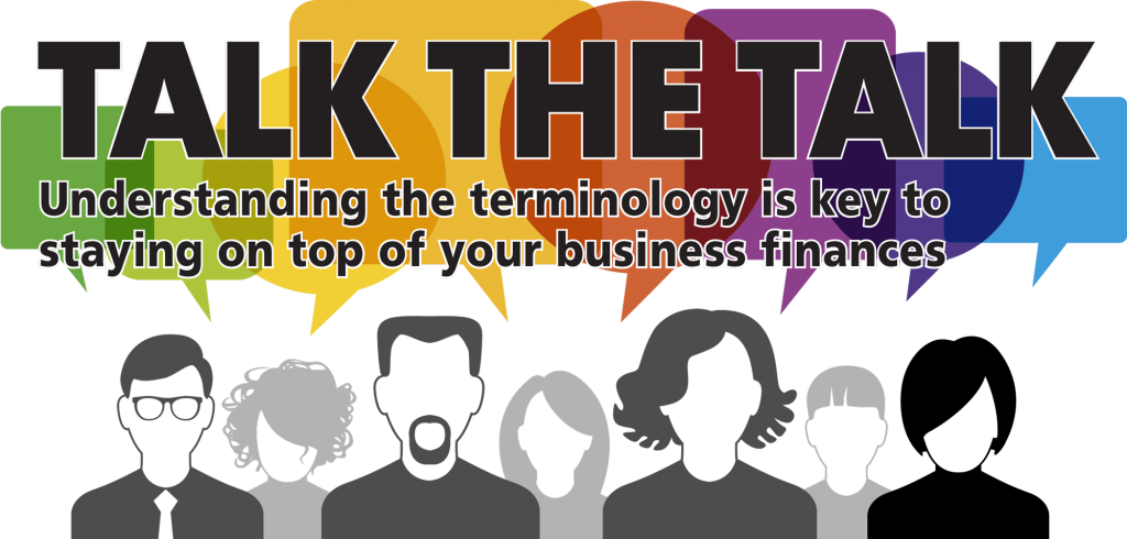 talk the talk understanding the terminology is key to staying on top of your business finances